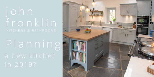 Are you Planning a New Kitchen in 2019?