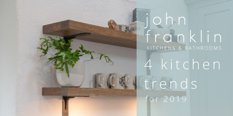 4 Kitchen Trends in 2019